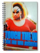 Dont Touch The Wigs Spiral Notebook