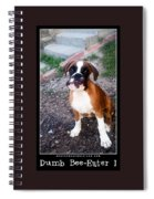 Dumb Bee Eater Boxer I Spiral Notebook