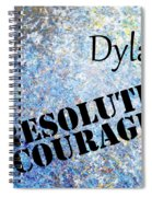 Dylan - Resolute Courage Spiral Notebook