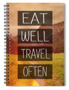 Eat Well Travel Often Spiral Notebook