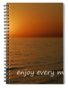 Enjoy Every Moment... Spiral Notebook