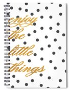 Enjoy The Little Things Spiral Notebook
