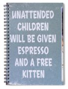 Espresso And Kitten Sign Spiral Notebook