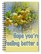 Feel Better Soon Greeting Card - Barberry Blossoms Spiral Notebook