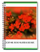 Flower And Time Quote Spiral Notebook