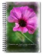 Flowers Are Gods Way 01 Spiral Notebook