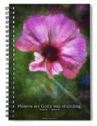 Flowers Are Gods Way 02 Spiral Notebook