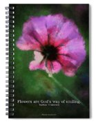 Flowers Are Gods Way 03 Spiral Notebook