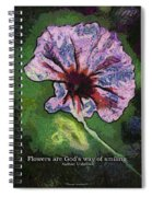Flowers Are Gods Way 04 Spiral Notebook