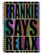 Frankie Says Relax Frankie Goes To Hollywood Spiral Notebook