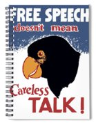 Free Speech Doesn't Mean Careless Talk Spiral Notebook