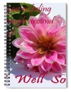 Get Well Soon - Louise Dahlia - Pink Flower Spiral Notebook