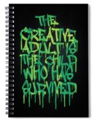 Graffiti Tag Typography The Creative Adult Is The Child Who Has Survived  Spiral Notebook