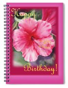 Happy Birthday Hibiscus  Spiral Notebook