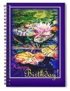 Happy Birthday Water Lilies  Spiral Notebook