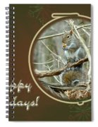 Happy Holidays Greeting Card - Gray Squirrel Spiral Notebook