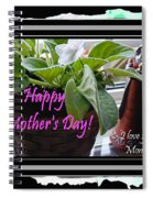 Happy Mother's Day I Love You Mom Spiral Notebook