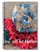Hau Oli La Hanau Spiral Notebook