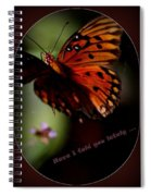 Have I Told You Lately Spiral Notebook