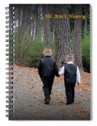 He Aint Heavy/ Hes My Brother Spiral Notebook