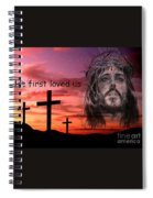 He Loved Us First Spiral Notebook