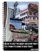 Help The Needy And Show Them The Way Spiral Notebook