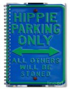 Hippie Parking Only Sign Spiral Notebook