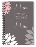 Home Sweet Home Peony Flowers Spiral Notebook