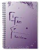 I Am A Rainbow Spiral Notebook