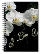 I Love You Greeting - White Moth Orchids Spiral Notebook