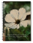 In Every Flower See A Miracle 03 Spiral Notebook
