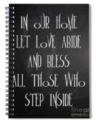 In Our Home Let Love Abide Spiral Notebook