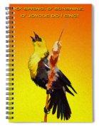 In Rapturous Joy He Sings Spiral Notebook