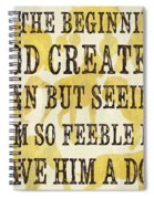 In The Beginning... Spiral Notebook