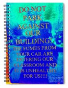 It Is Unhealthy For Us Spiral Notebook