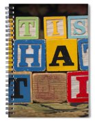 It Is What It Is Spiral Notebook