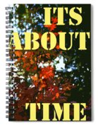 Its About Time Spiral Notebook