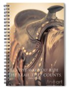 It's The Way You Ride The Trail Dale Evans Quote Spiral Notebook