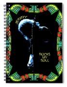 Jerry Rocks My Soul Spiral Notebook