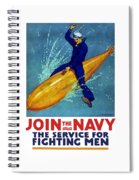 Join The Navy The Service For Fighting Men  Spiral Notebook