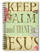 Keep Calm-trust In Jesus-3 Spiral Notebook