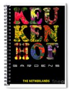 Keukenhof Gardens The Poster Spiral Notebook