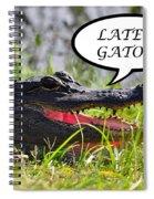 Later Gator Greeting Card Spiral Notebook