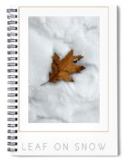 Leaf On Snow Poster Spiral Notebook