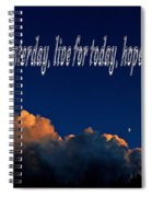 Learn From Yesterday Spiral Notebook
