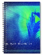 Let The Sun Shine In Spiral Notebook