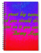 Life Is A Great Big Canvas Spiral Notebook