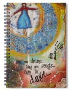 Life Is Art. Paint Your Dreams. Sing Your Songs. Enjoy The Dance. - Colorful Collage Painting Spiral Notebook