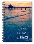 Life Is Not A Race Spiral Notebook