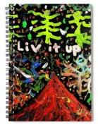 Live It Up Spiral Notebook